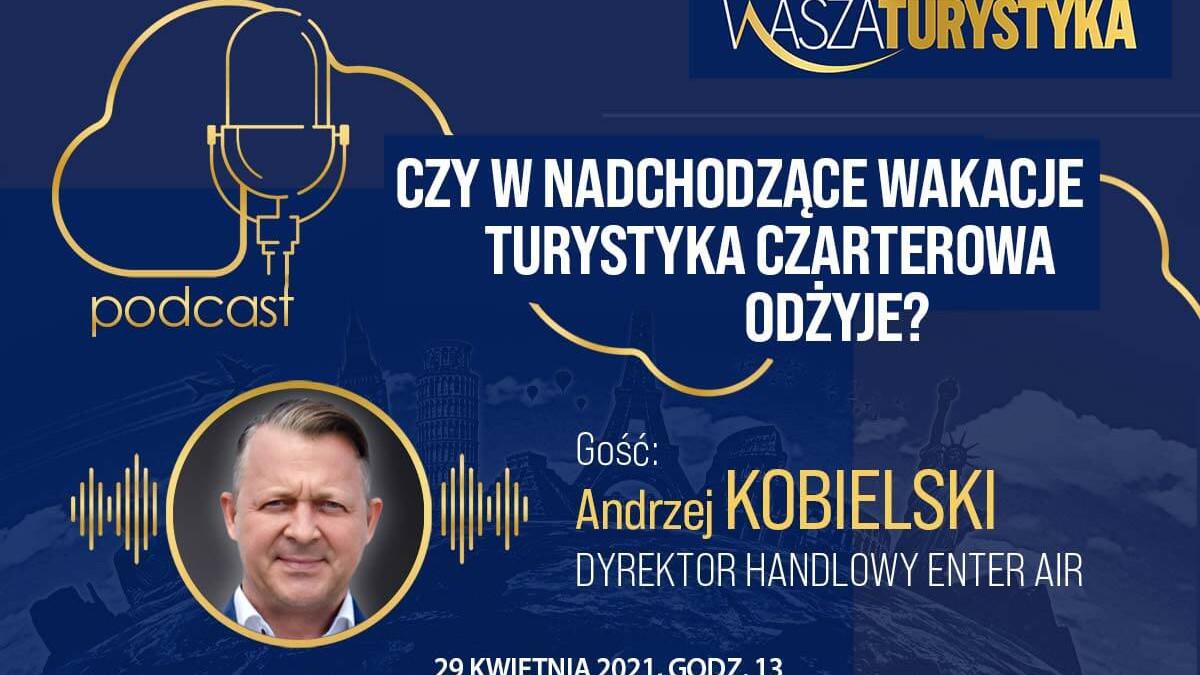 podcast z Andrzejem Kobielskim Enter Air