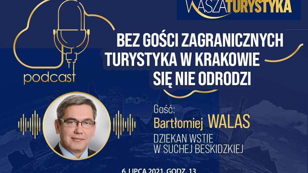 Bartłomiej Walas Kraków podcast