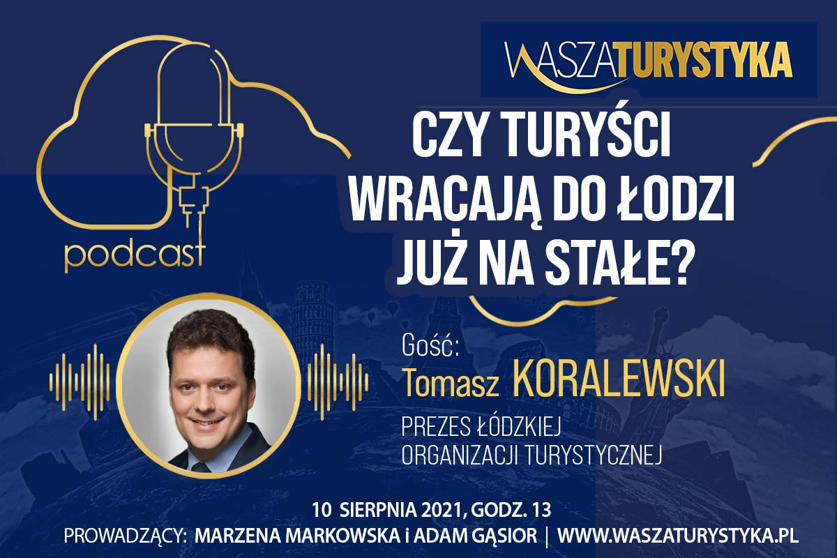 Tomasz Koralewski zaprasza do Łodzi podcast