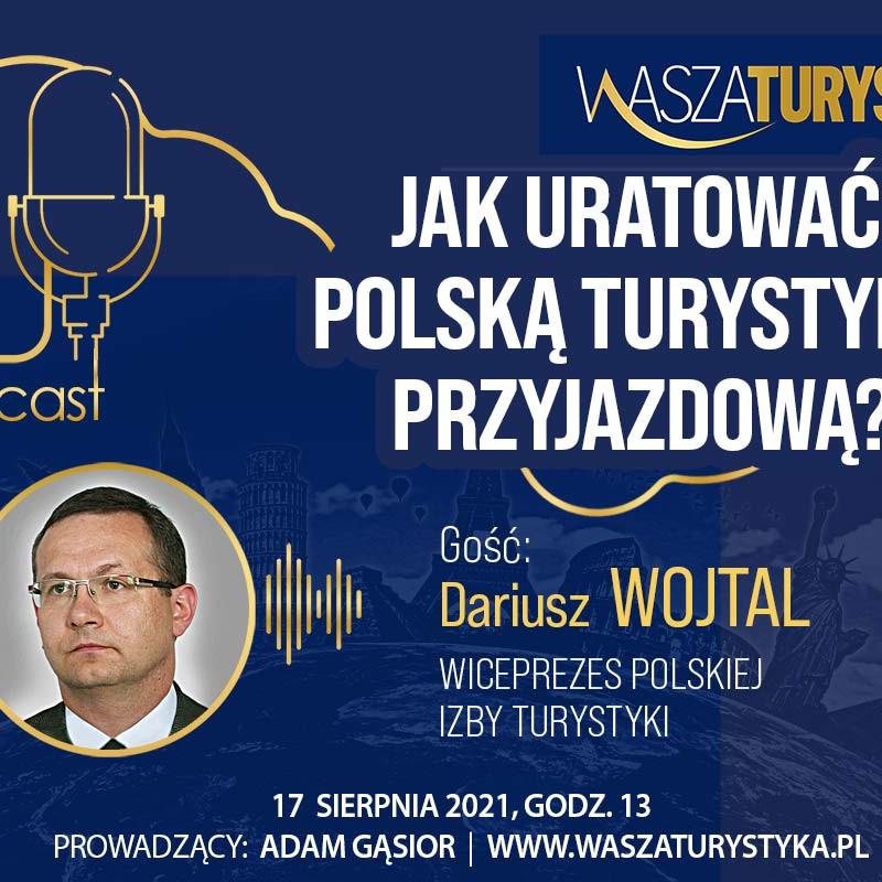 uratować turystykęprzyjazdową Dariusz Wojtal podcast